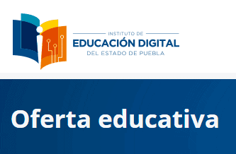 Oferta IEDEPInstituto de Educación Digital del Estado de Puebla