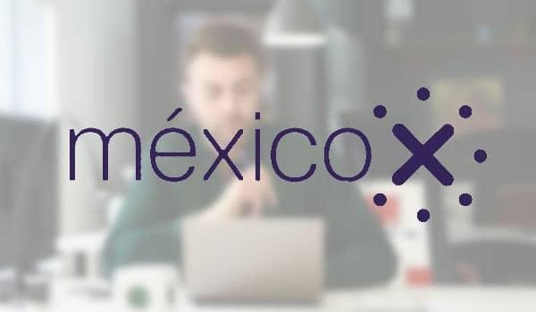 MéxicoX, cursos en línea gratuitos