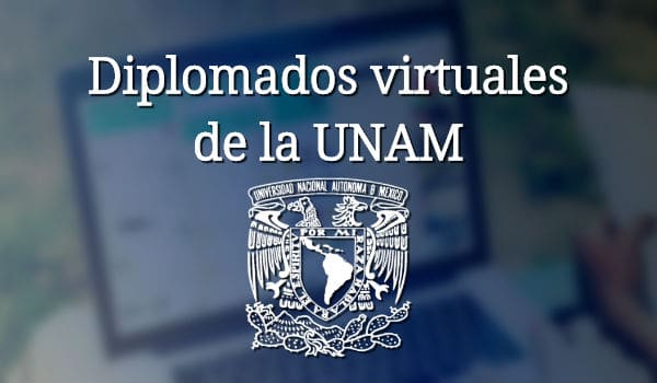 diplomados virtuales unam